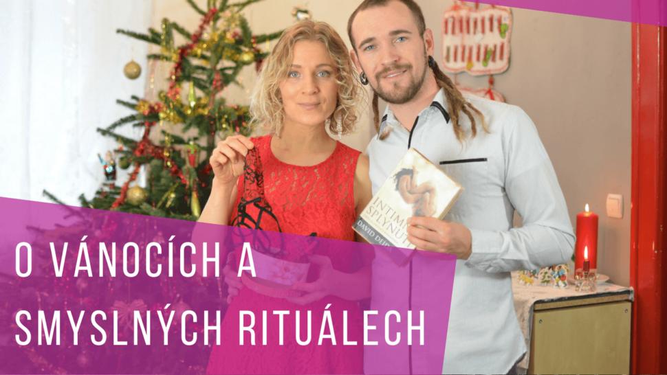 intimní splynutí, Martin Plas, Lucie Sitařová, Vánoce, smyslné rituály, jak oživit vztah, pro muže, pro ženy, pro pár